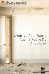 What Do Real Estate Agents Really Do Anymore?