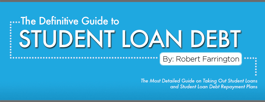 The Definitive Guide to Student Loan Debt