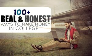 Our list of over 100 ways to make money in college!