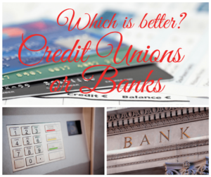 Credit Unions or Banks