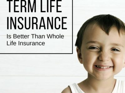 Term Life Insurance Is Better Than Whole Life Insurance