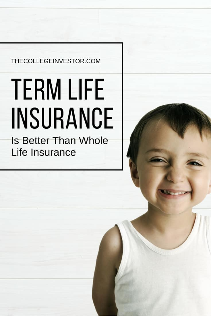 Why Term Life Insurance Is Better Than Whole Life Insurance