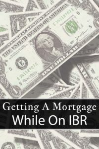 Getting A Mortgage While On IBR