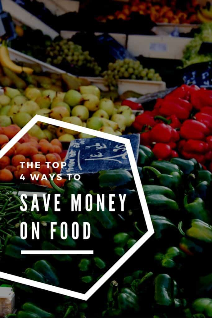 The Top 4 Ways To Save Money On Food