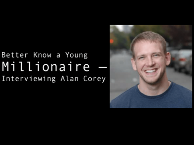 Better Know a Young Millionaire — Interviewing Alan Corey