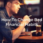 How To Change Bad Financial Habits