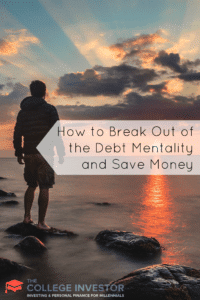 How to Break Out of the Debt Mentality and Save Money