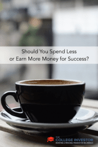 Should You Spend Less or Earn More Money for Success?