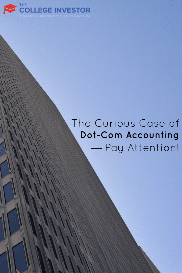 The Curious Case of Dot-Com Accounting — Pay Attention!