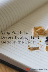 Why Portfolio Diversification Isn't Dead in the Least