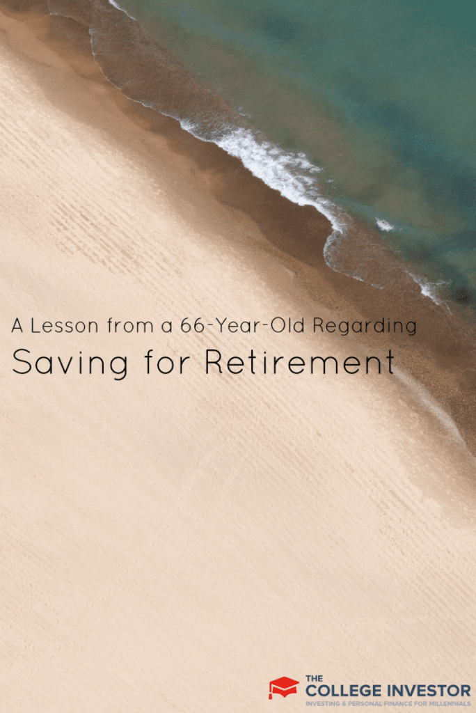 A Lesson from a 66-Year-Old Regarding Saving for Retirement