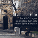 Are All Colleges Proprietary Schools Which Seek a Profit?