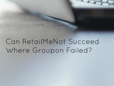 Can RetailMeNot Succeed Where Groupon Failed?