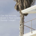 Can You Actually Invest in Real Estate During College?