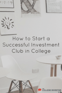 How to Start a Successful Investment Club in College