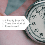 Is it Really Ever OK to Time the Market to Earn More?