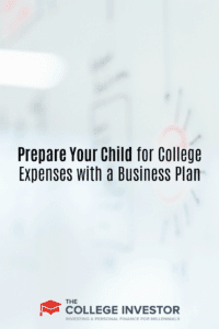 prepare your child for college expenses with a business plan