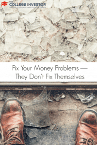Fix Your Money Problems — They Don't Fix Themselves