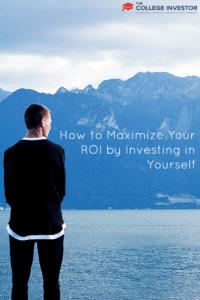 How to Maximize Your ROI by Investing in Yourself