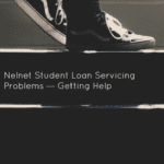 Nelnet Student Loan Servicing Problems — Getting Help
