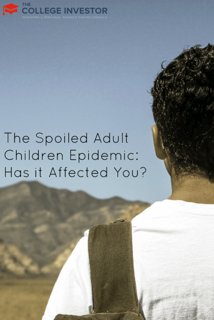 The Spoiled Adult Children Epidemic: Has it Affected You?
