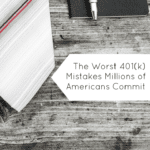 The Worst 401(k) Mistakes Millions of Americans Commit