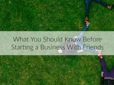 What You Should Know Before Starting a Business With Friends