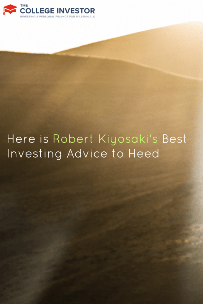 Here is Robert Kiyosaki's Best Investing Advice to Heed