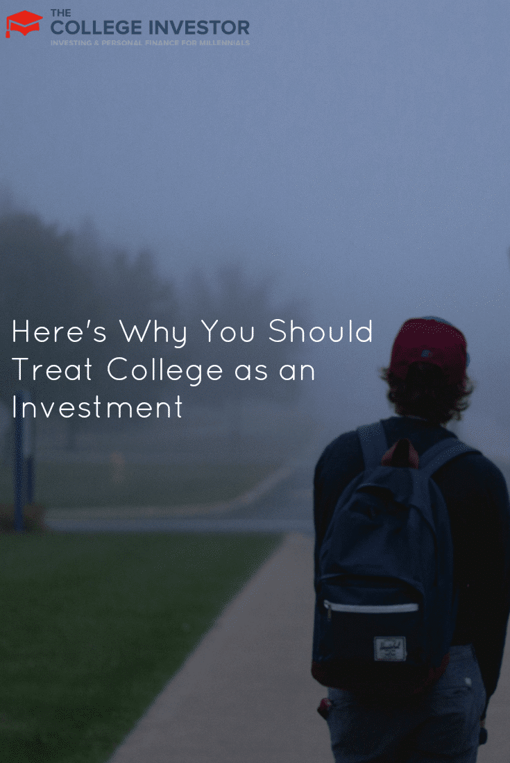 Here's Why You Should Treat College as an Investment