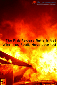 The Risk-Reward Ratio Is Not What You Really Have Learned