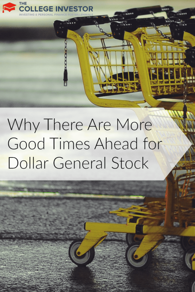 Why There Are More Good Times Ahead for Dollar General Stock