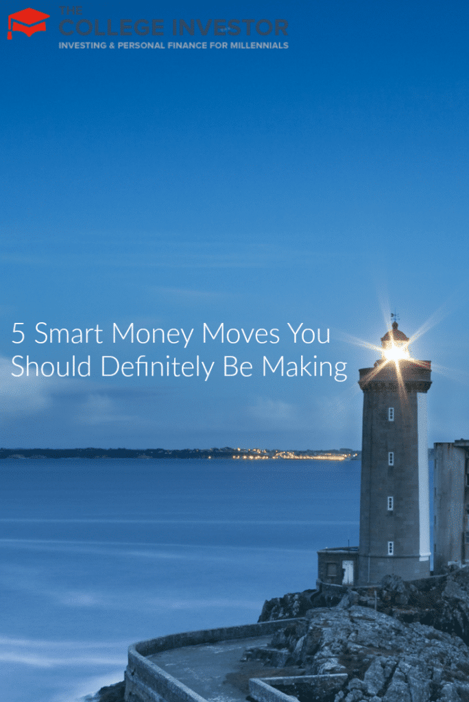 5 Smart Money Moves You Should Definitely Be Making