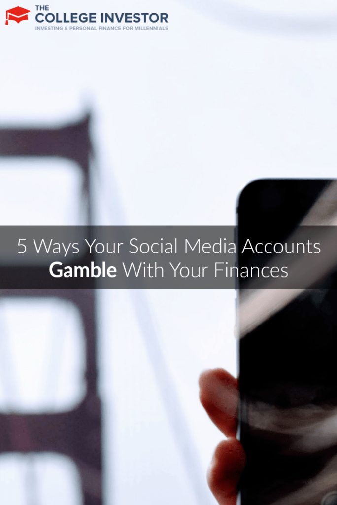 5 Ways Your Social Media Accounts Gamble With Your Finances