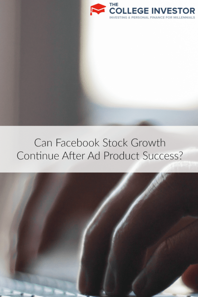 Can Facebook Stock Growth Continue After Ad Product Success?