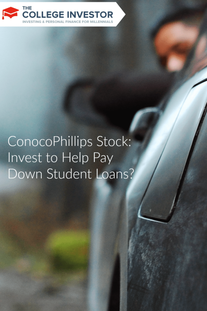 ConocoPhillips Stock: Invest to Help Pay Down Student Loans?