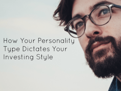 How Your Personality Type Dictates Your Investing Style