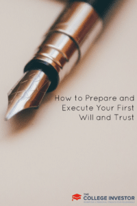 How to Prepare and Execute Your First Will and Trust