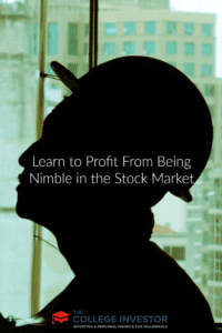 Learn to Profit From Being Nimble in the Stock Market
