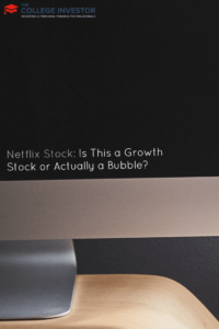 Netflix Stock: Is This a Growth Stock or Actually a Bubble?