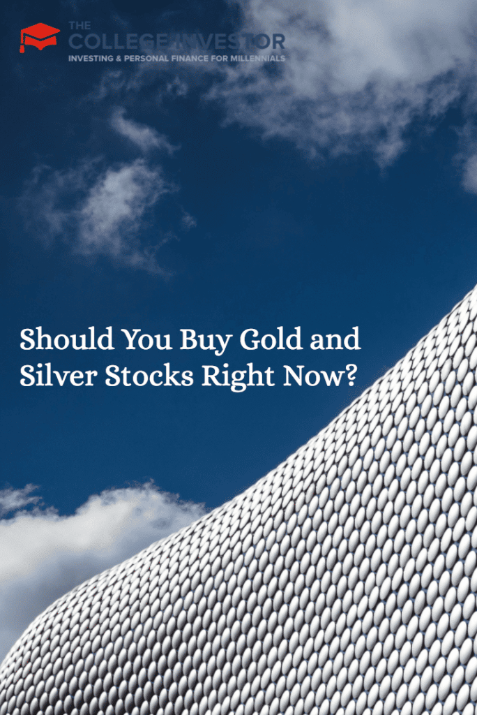 Should You Buy Gold and Silver Stocks Right Now?