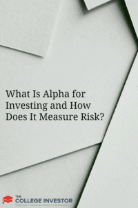 What Is Alpha for Investing and How Does It Measure Risk?