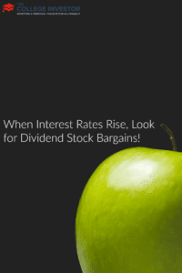 When Interest Rates Rise, Look for Dividend Stock Bargains!