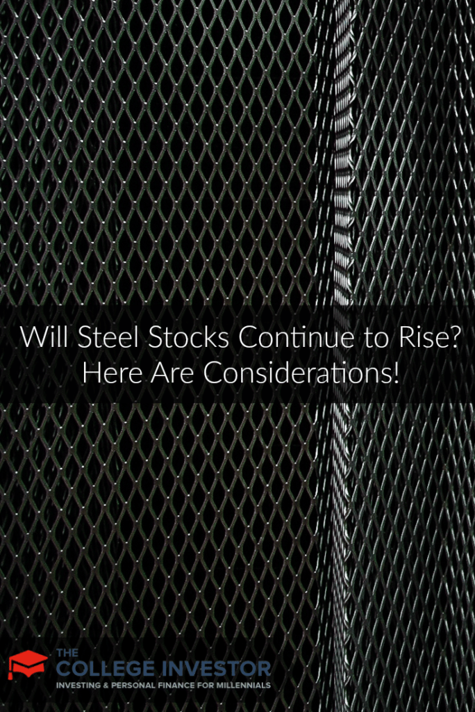 Will Steel Stocks Continue to Rise? Here Are Considerations!