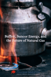 Buffett, Suncor Energy, and the Future of Natural Gas