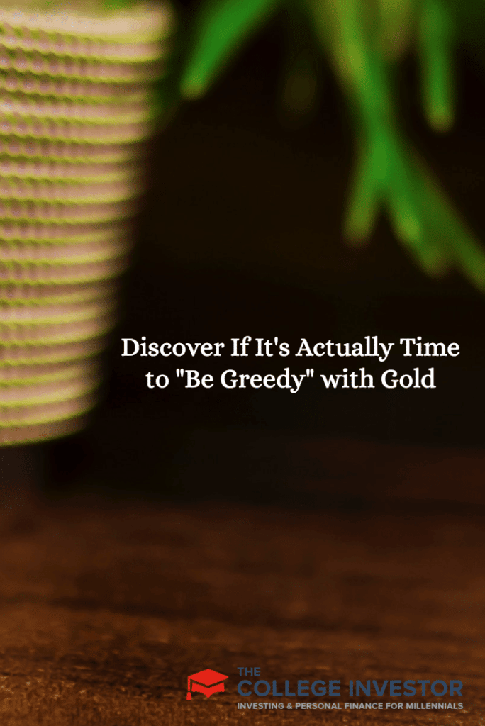 """Discover If It's Actually Time to """"Be Greedy"""" with Gold"""
