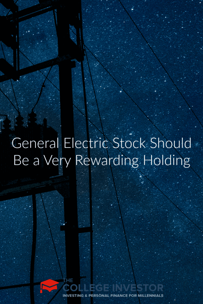 General Electric Stock Should Be a Very Rewarding Holding