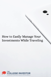 How to Easily Manage Your Investments While Traveling