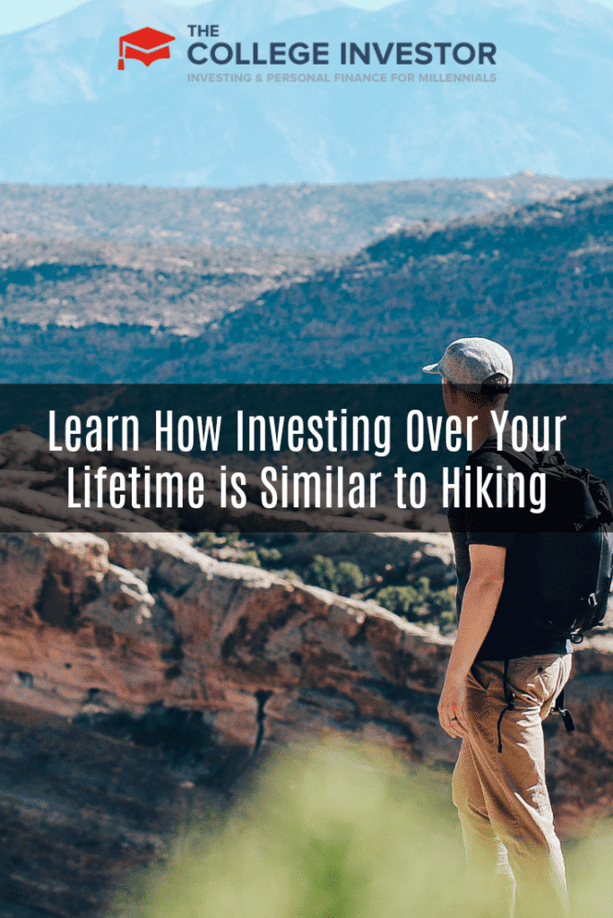 Learn How Investing Over Your Lifetime is Similar to Hiking