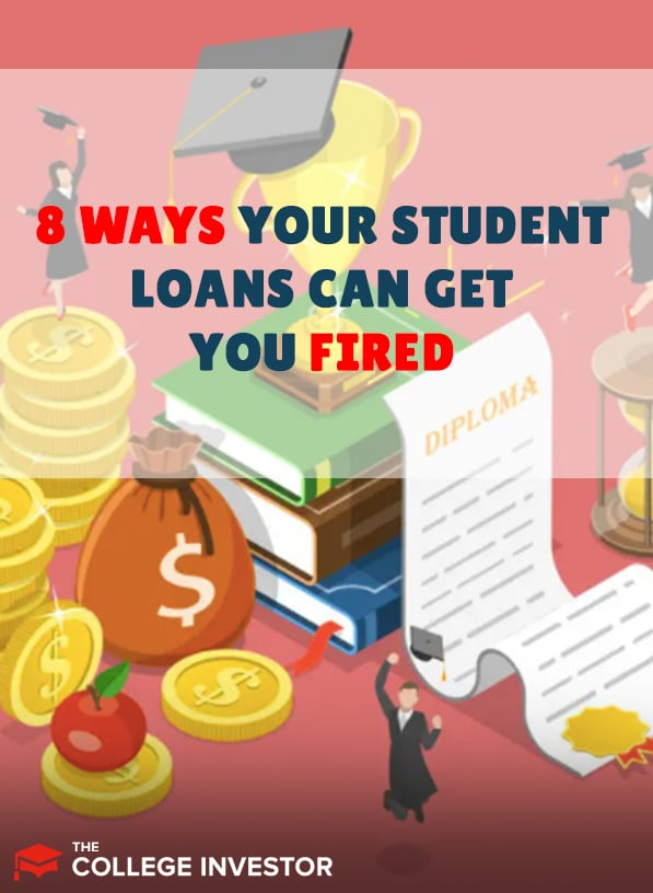 8 Freaky Ways That Student Loans Can Get You Fired