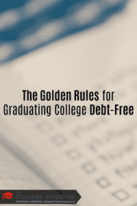 The Golden Rules for Graduating College Debt-Free